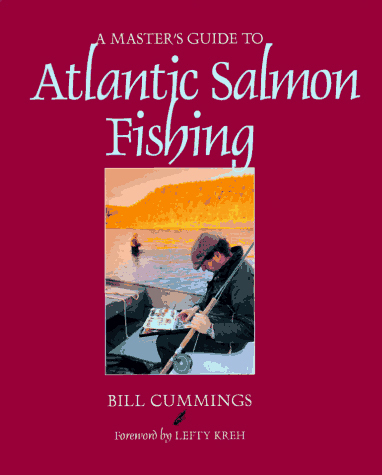 A Master's Guide to Atlantic Salmon Fishing